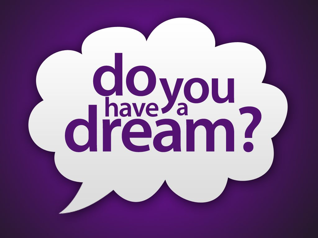 What is your dream? Part 4/4